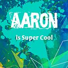 Aaron is Super Cool by Nadine Staaf