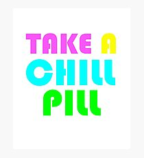 Take a Chill Pill 90s Funny Nostalgia 1990s Sayings Tee Photographic Print