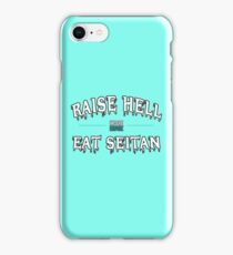 RAISE HELL EAT SEITAN ( HRDCRE HRBVRE ) iPhone Case/Skin
