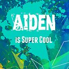 Aiden is Super Cool by Nadine Staaf