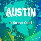 Austin is Super Cool by Nadine Staaf