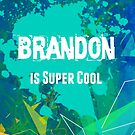 Brandon is Super Cool by Nadine Staaf