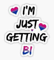 I'm Just Getting Bi - Bisexual Pride Sticker