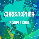 Christopher is Super Cool by Nadine Staaf