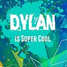 Dylan is Super Cool by Nadine Staaf