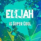 Elijah is Super Cool by Nadine Staaf
