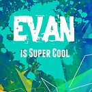 Evan is Super Cool by Nadine Staaf