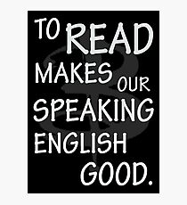 To read makes our speaking english good Photographic Print