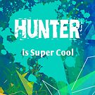 Hunter is Super Cool by Nadine Staaf
