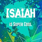 Isaiah is Super Cool by Nadine Staaf