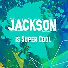 Jackson is Super Cool by Nadine Staaf