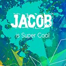 Jacob is Super Cool by Nadine Staaf