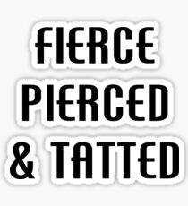 Fierce Pierced & Tatted Sticker