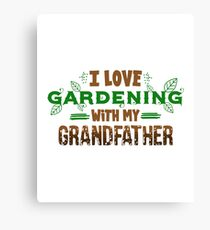 I Love Gardening With My Grandfather Canvas Print