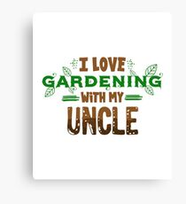 I Love Gardening With My Uncle Canvas Print