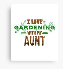 I Love Gardening With My Aunt Canvas Print