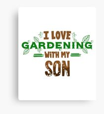 I Love Gardening With My Son Canvas Print