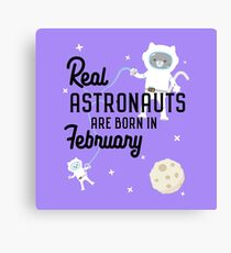 Astronauts are born in February R4jz8 Canvas Print