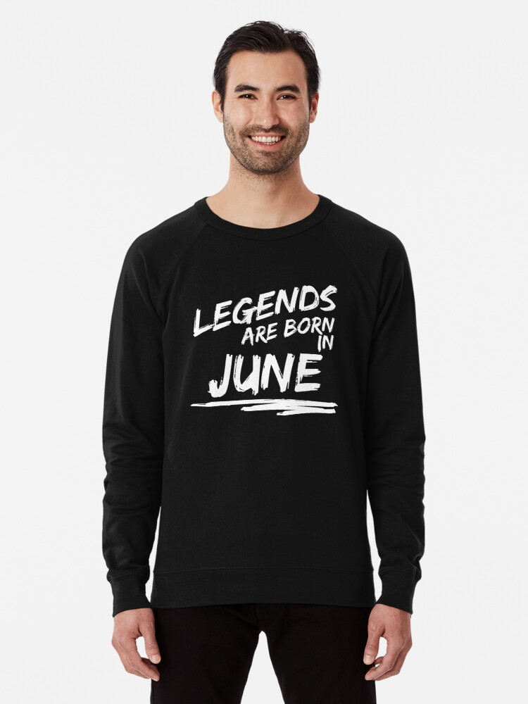 b08de22e Legends are born in June. Birthday t-shirt.