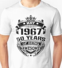 may 1967 50 years of being awesome Unisex T-Shirt