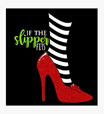 If the Slipper Fits Photographic Print