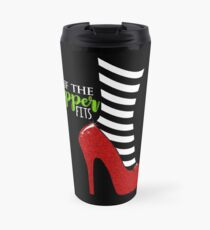 If the Slipper Fits Travel Mug