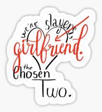We're Slayers, Girlfriend Sticker