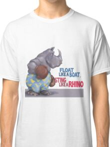 Float Like a Boat, Sting Like a Rhino Classic T-Shirt