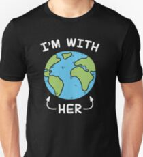 I'm With Her Earth Day Unisex T-Shirt