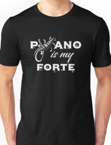 Piano Keys & Musical Notes are my Forte Unisex T-Shirt