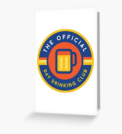Day Drinking Club Greeting Card