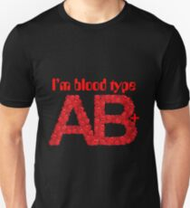I'm blood type AB positive T-Shirt
