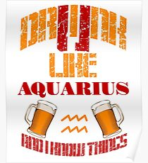 Drink drunk like Aquarius Poster
