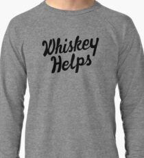 Whiskey Helps Lightweight Sweatshirt