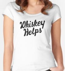 Whiskey Helps Women's Fitted Scoop T-Shirt
