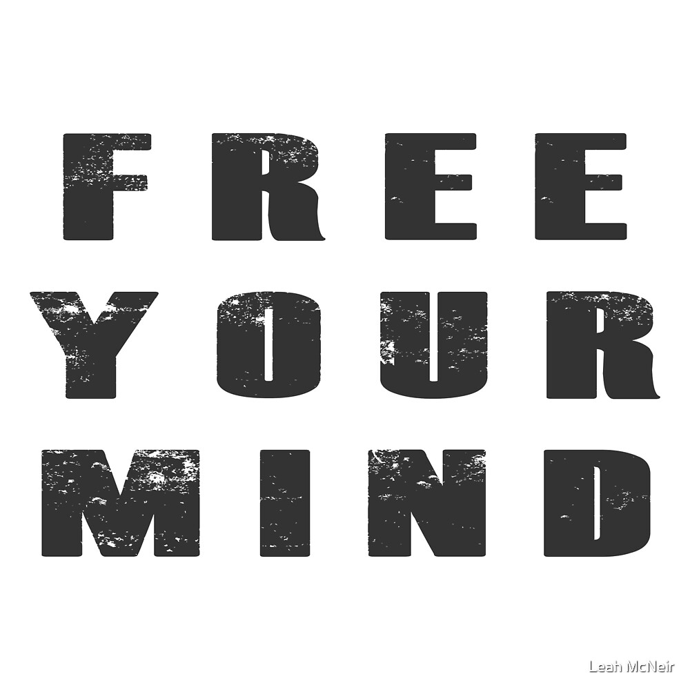 Free your mind  by Leah McNeir