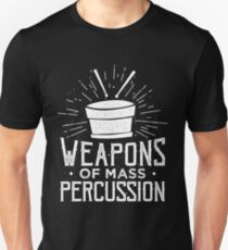 Weapons of Mass Percussion - Drummer Drums Musician  T-Shirt