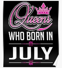 Queens who born in july T-shirt Poster