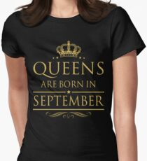 BIRTHDAY GIFT !!! QUEENS ARE BORN IN SEPTEMBER Womens Fitted T-Shirt