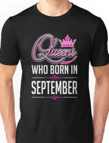 Queens who born in september T-shirt Unisex T-Shirt