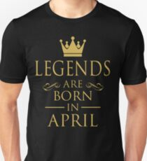 LEGENDS ARE BORN IN APRIL Unisex T-Shirt