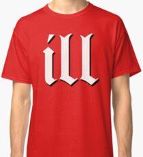Ill Classic T-Shirt