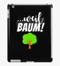 ...because tree! iPad Case/Skin