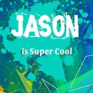 Jason is Super Cool by Nadine Staaf