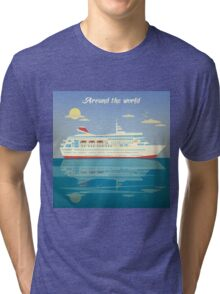 Around the World Travel Banner with Cruise Liner Tri-blend T-Shirt