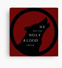 He Has The Wolf Blood Canvas Print