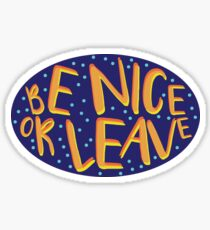 Be Nice or Leave Sticker