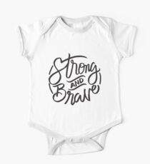 Strong and Brave - Inspirational Saying One Piece - Short Sleeve