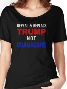 Not Obamacare Women's Relaxed Fit T-Shirt