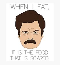 Ron Swanson - The Food Is Scared Photographic Print